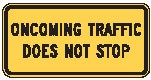 "Image logo for Traffic Signs | W4-4bP - 24"" x 12"" x 0.080 Aluminum Sign: ONCOMING TRAFFIC DOES NOT STOP"