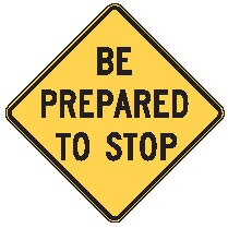 "Image logo for W3-4 - 30"" x 30"" x 0.080 Aluminum Sign: BE PREPARED TO STOP"