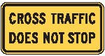 """Image logo for Traffic Signs   W4-4P - 24"""" x 12"""" x 0.080 Aluminum Sign: CROSS TRAFFIC DOES NOT STOP"""