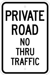"12"" x 18"" x 0.080 ALUMINUM SIGN:  PRIVATE ROAD - NO THRU TRAFFIC"