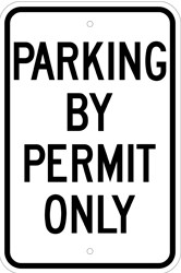 "12"" x 18"" x 0.080 ALUMINUM SIGN:  PARKING BY PERMIT ONLY"
